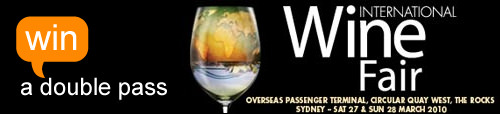 Win a double pass to the Vintage Cellars International Wine Fair 2010, Sydney -Saturday 27th and Sunday 28th March